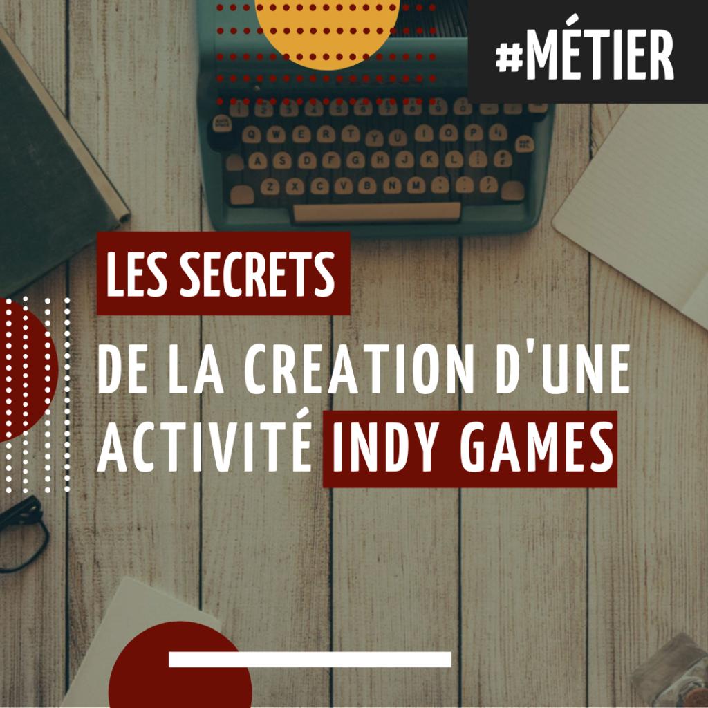 Les Secrets de la création d'activité INDY GAMES